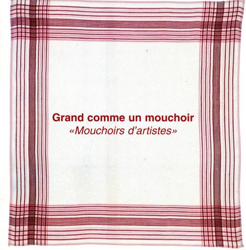 Mouchoirs d'artistes. Catalogue  1997